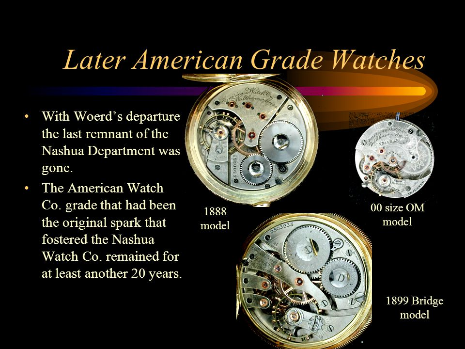 Later American Grade Watches