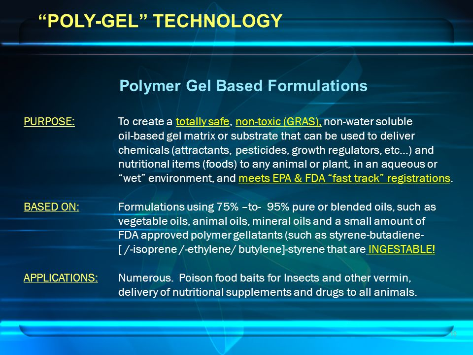 POLY-GEL TECHNOLOGY