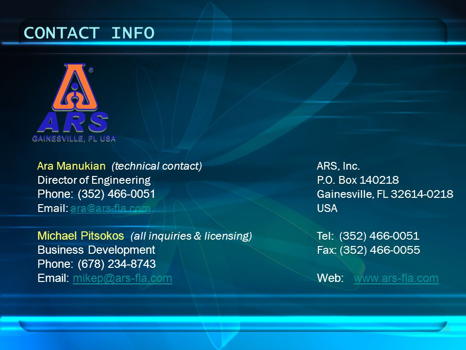 CONTACT INFO Ara Manukian (technical contact) ARS, Inc. Director of Engineering P.O. Box 140218.