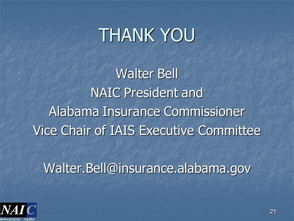 THANK YOU Walter Bell NAIC President and