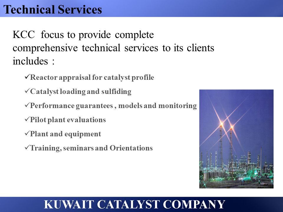 Technical Services KCC focus to provide complete comprehensive technical services to its clients includes :