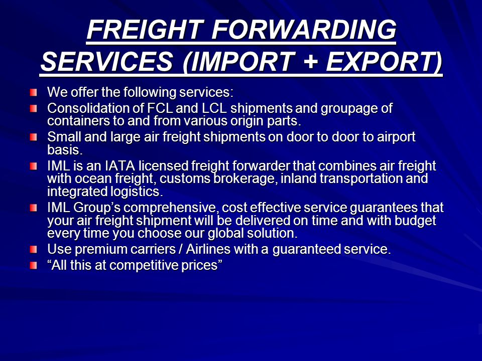 FREIGHT FORWARDING SERVICES (IMPORT + EXPORT)