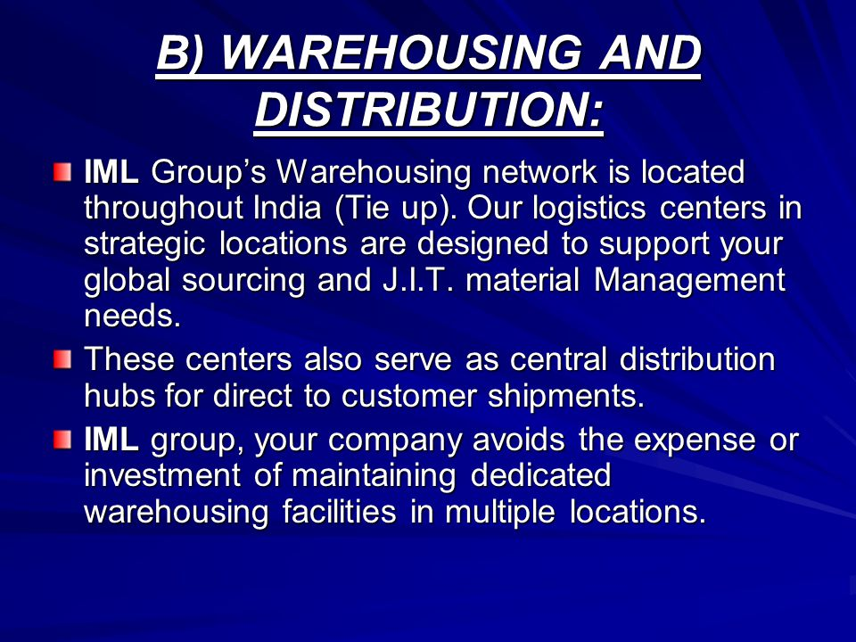 B) WAREHOUSING AND DISTRIBUTION: