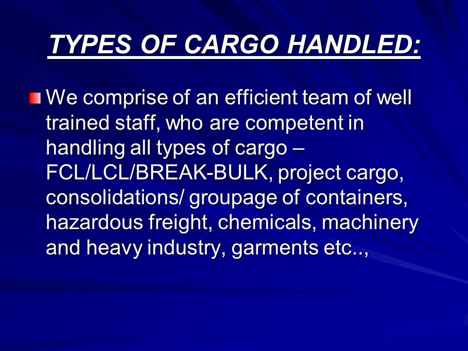 TYPES OF CARGO HANDLED: