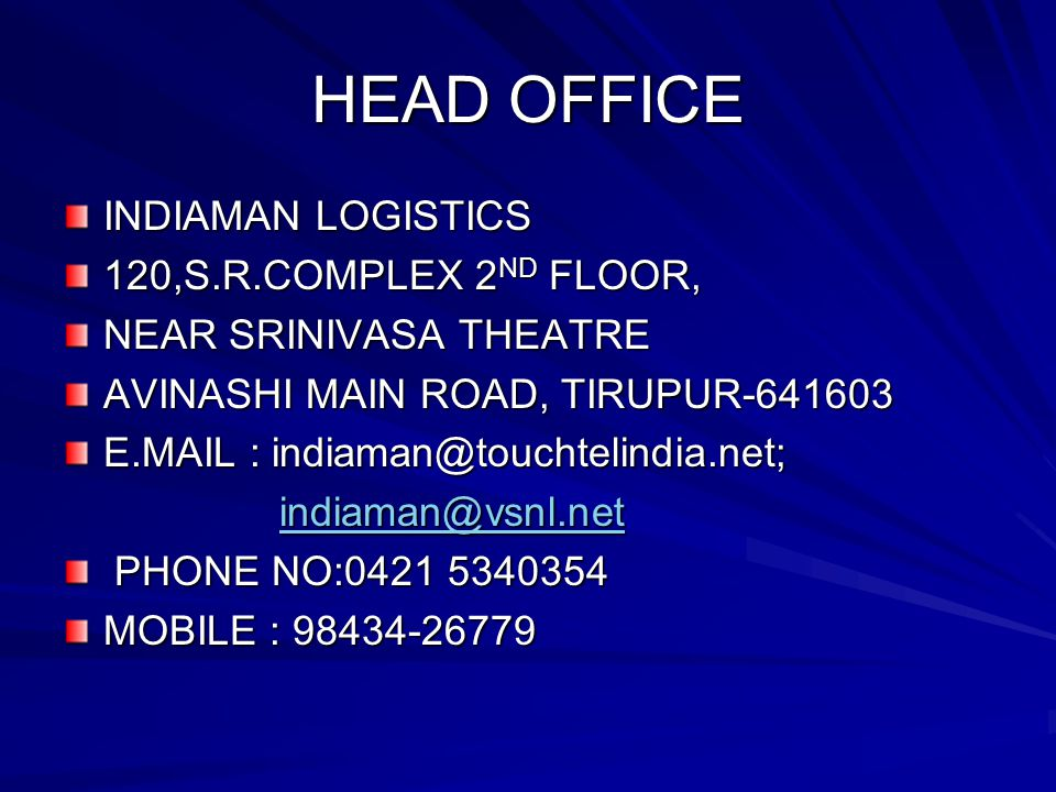 HEAD OFFICE INDIAMAN LOGISTICS 120,S.R.COMPLEX 2ND FLOOR,