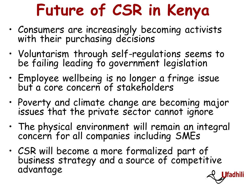 Future of CSR in Kenya Consumers are increasingly becoming activists with their purchasing decisions.