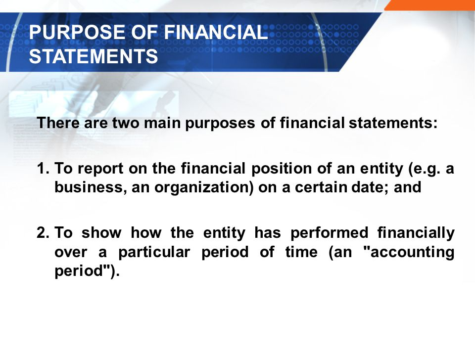PURPOSE OF FINANCIAL STATEMENTS