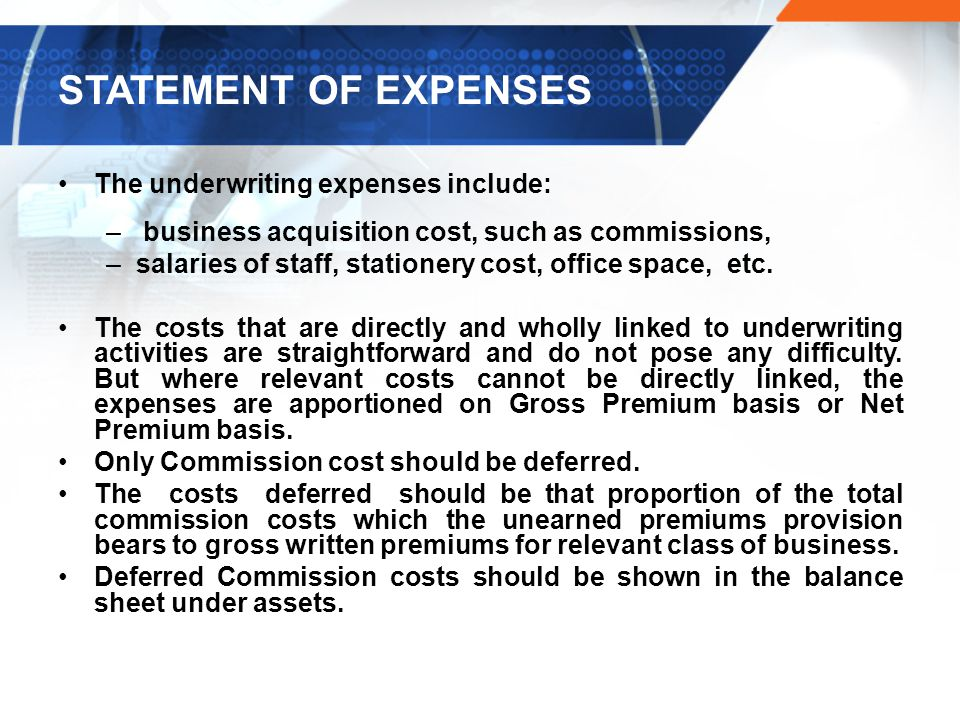 STATEMENT OF EXPENSES The underwriting expenses include: