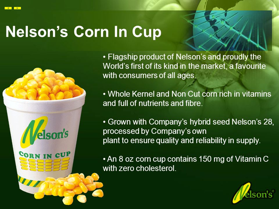 Nelson's Corn In Cup • Flagship product of Nelson's and proudly the World's first of its kind in the market, a favourite with consumers of all ages.