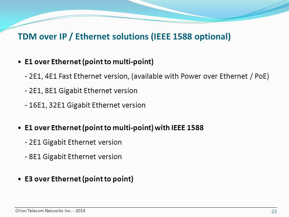 TDM over IP / Ethernet solutions (IEEE 1588 optional)