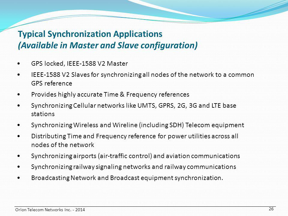 Typical Synchronization Applications (Available in Master and Slave configuration)