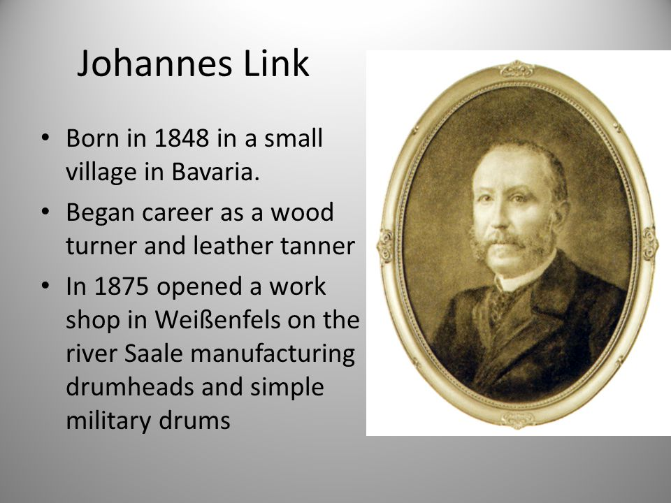Johannes Link Born in 1848 in a small village in Bavaria.