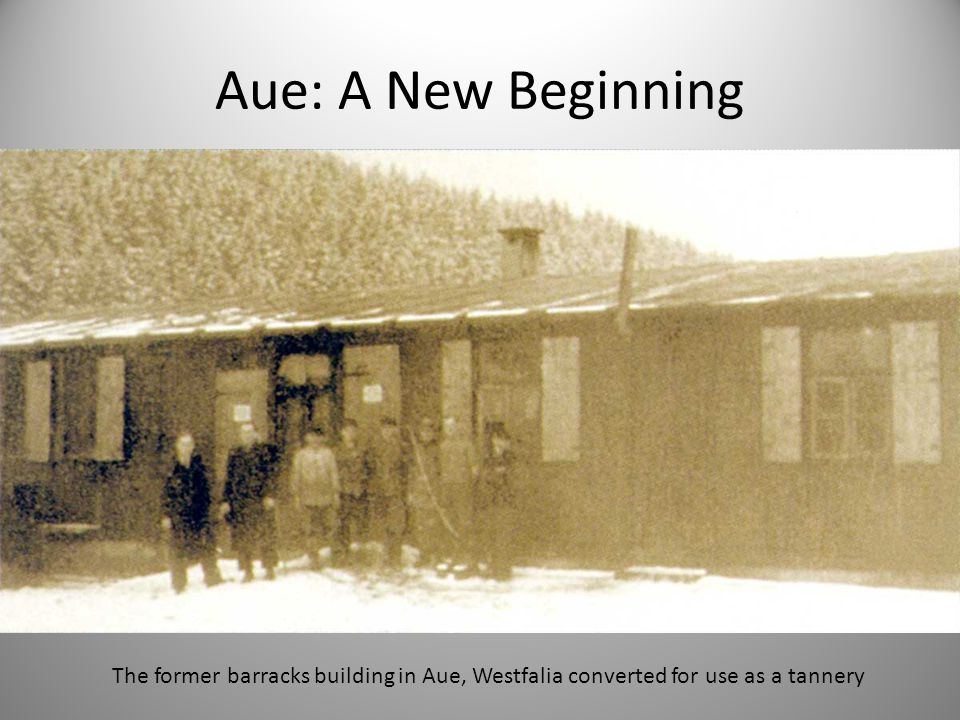 Aue: A New Beginning The former barracks building in Aue, Westfalia converted for use as a tannery