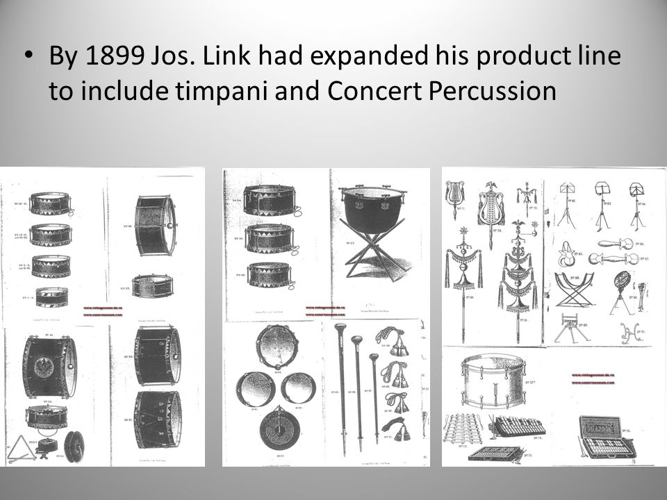 By 1899 Jos. Link had expanded his product line to include timpani and Concert Percussion