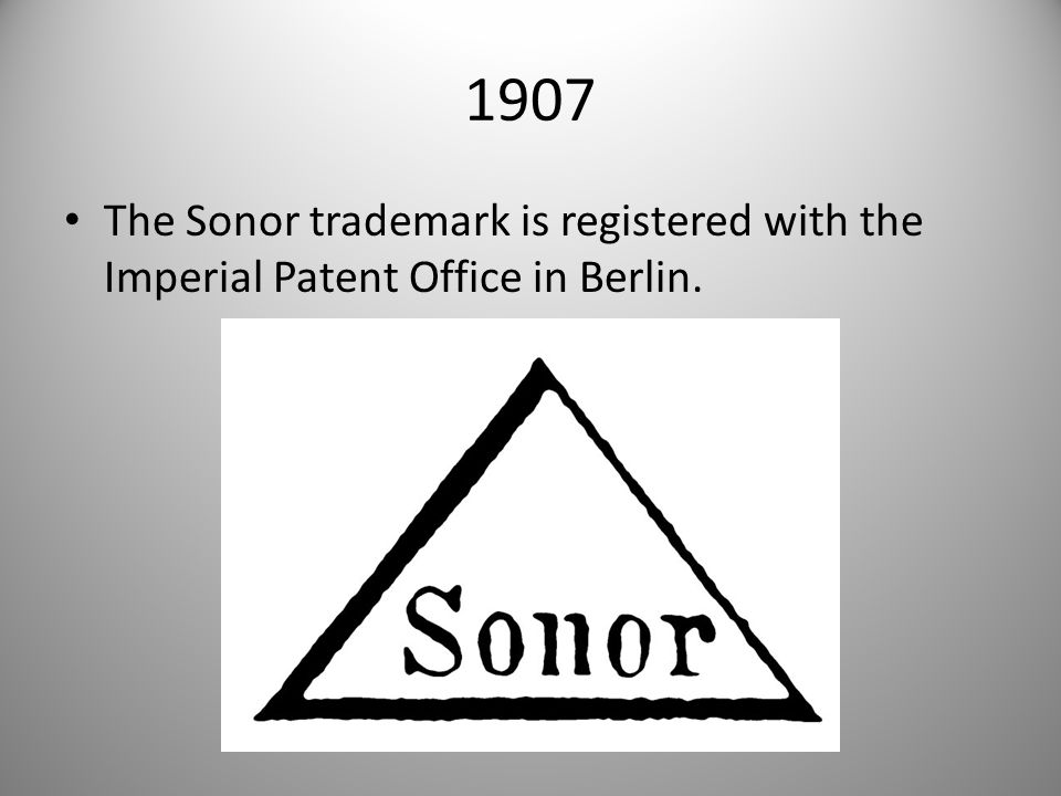 1907 The Sonor trademark is registered with the Imperial Patent Office in Berlin.