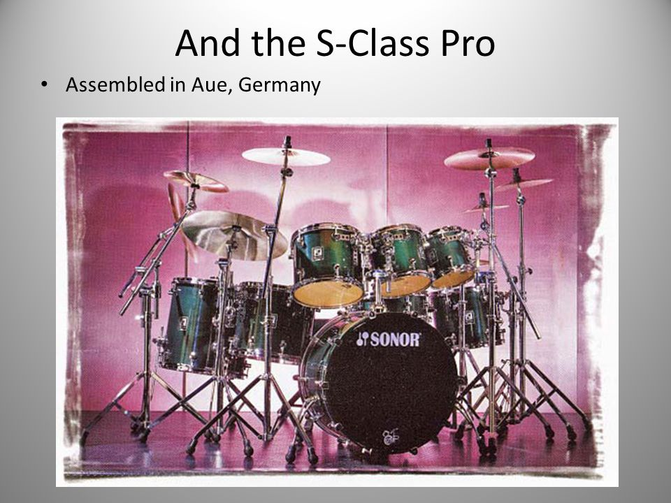 And the S-Class Pro Assembled in Aue, Germany