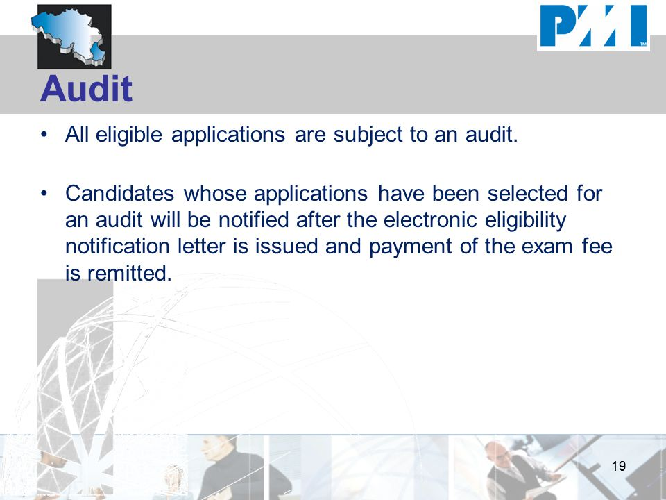 Audit All eligible applications are subject to an audit.