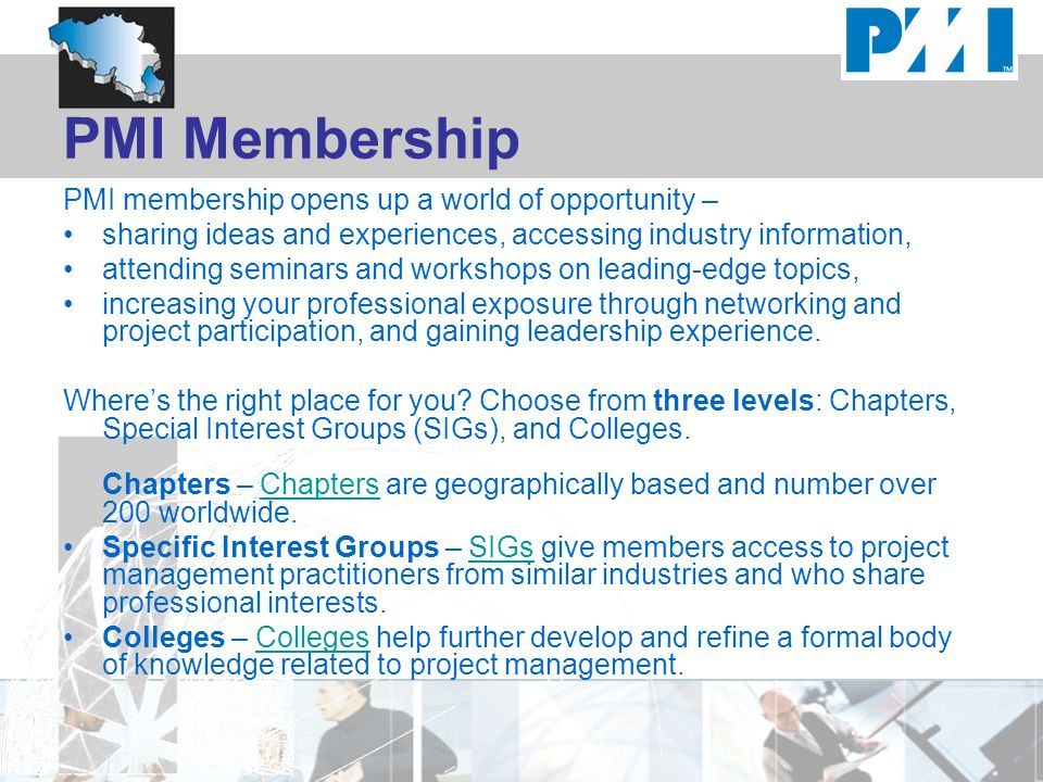 PMI Membership PMI membership opens up a world of opportunity –