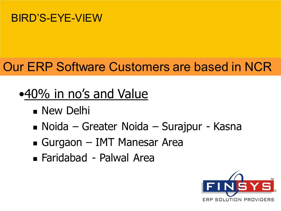 Our ERP Software Customers are based in NCR