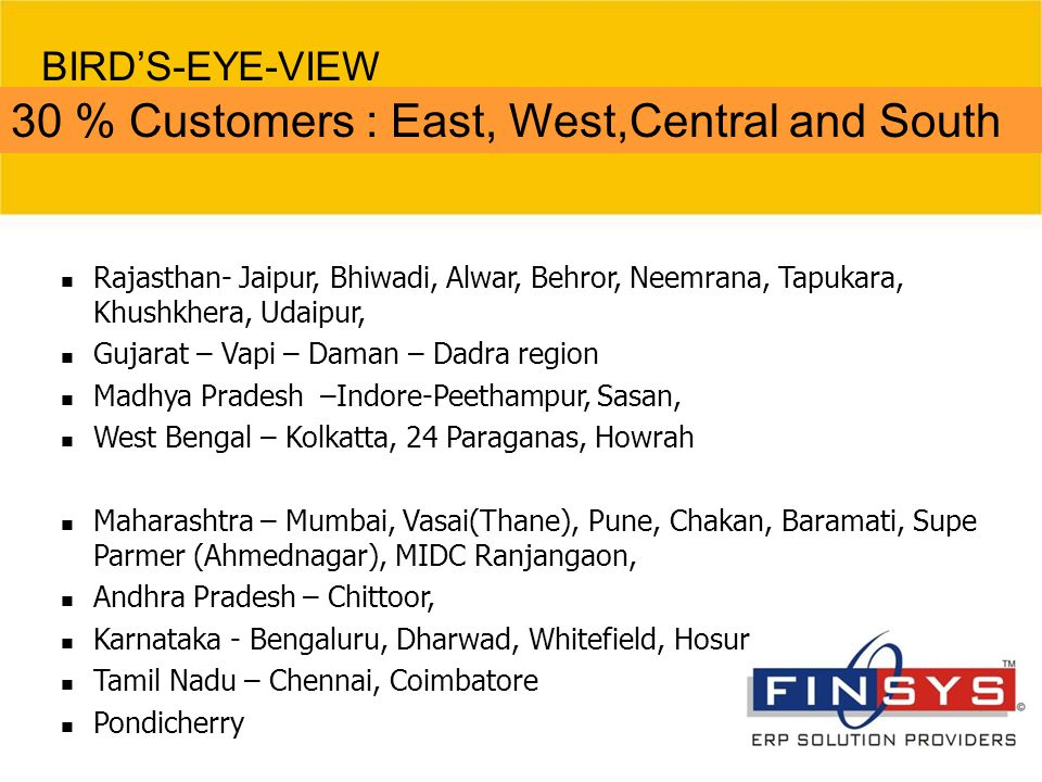 30 % Customers : East, West,Central and South