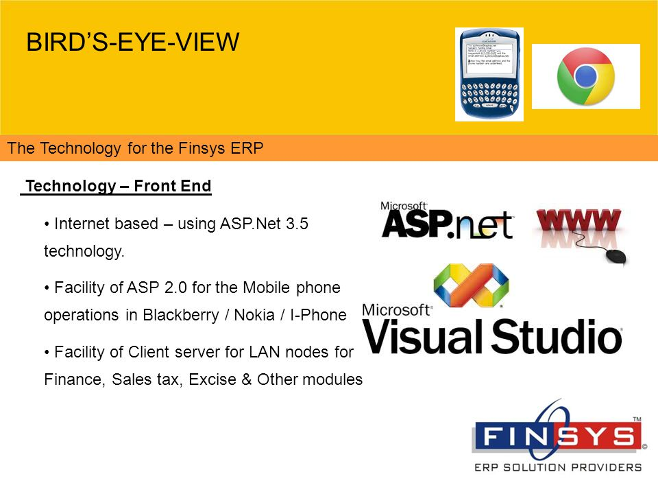 BIRD'S-EYE-VIEW The Technology for the Finsys ERP