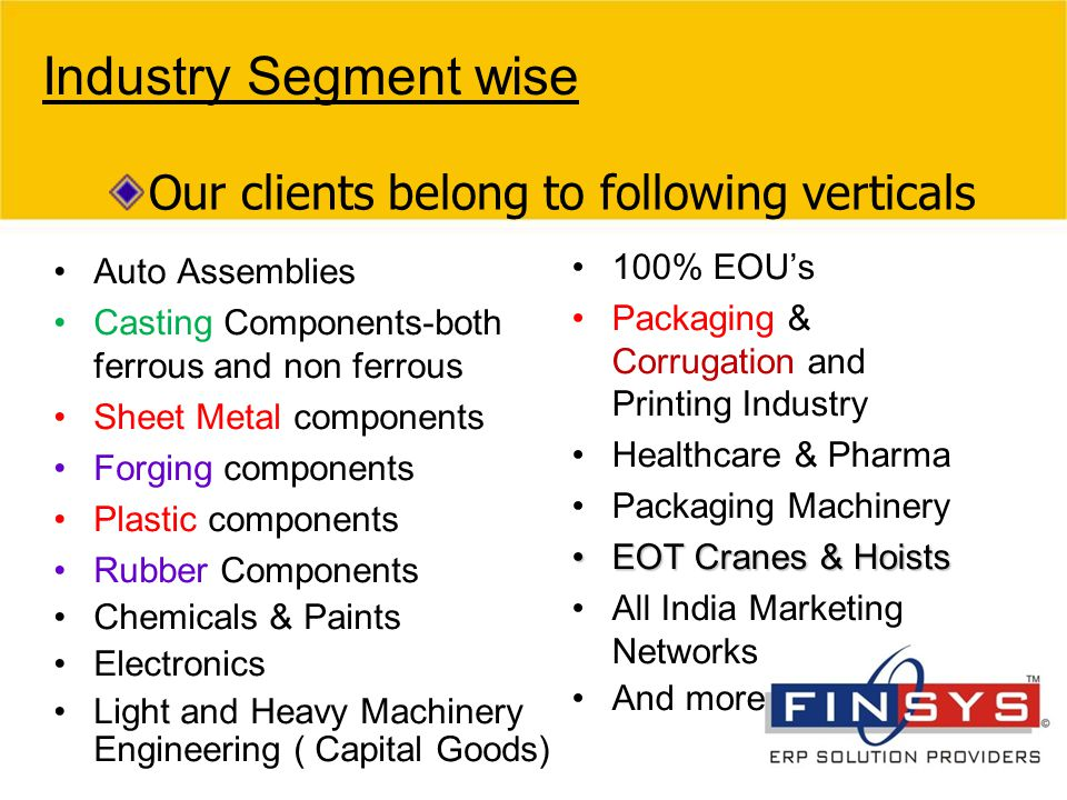 Industry Segment wise Our clients belong to following verticals