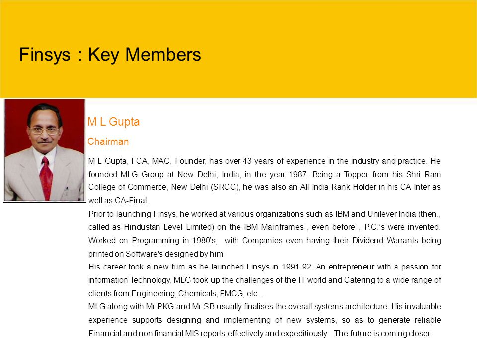 Finsys : Key Members M L Gupta Chairman