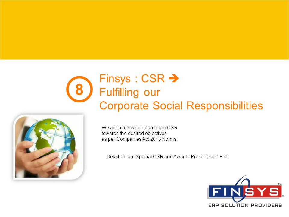 8 Finsys : CSR  Fulfilling our Corporate Social Responsibilities