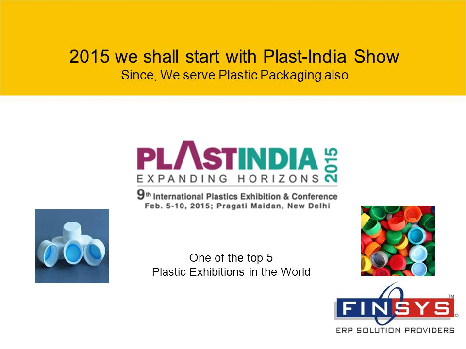 2015 we shall start with Plast-India Show