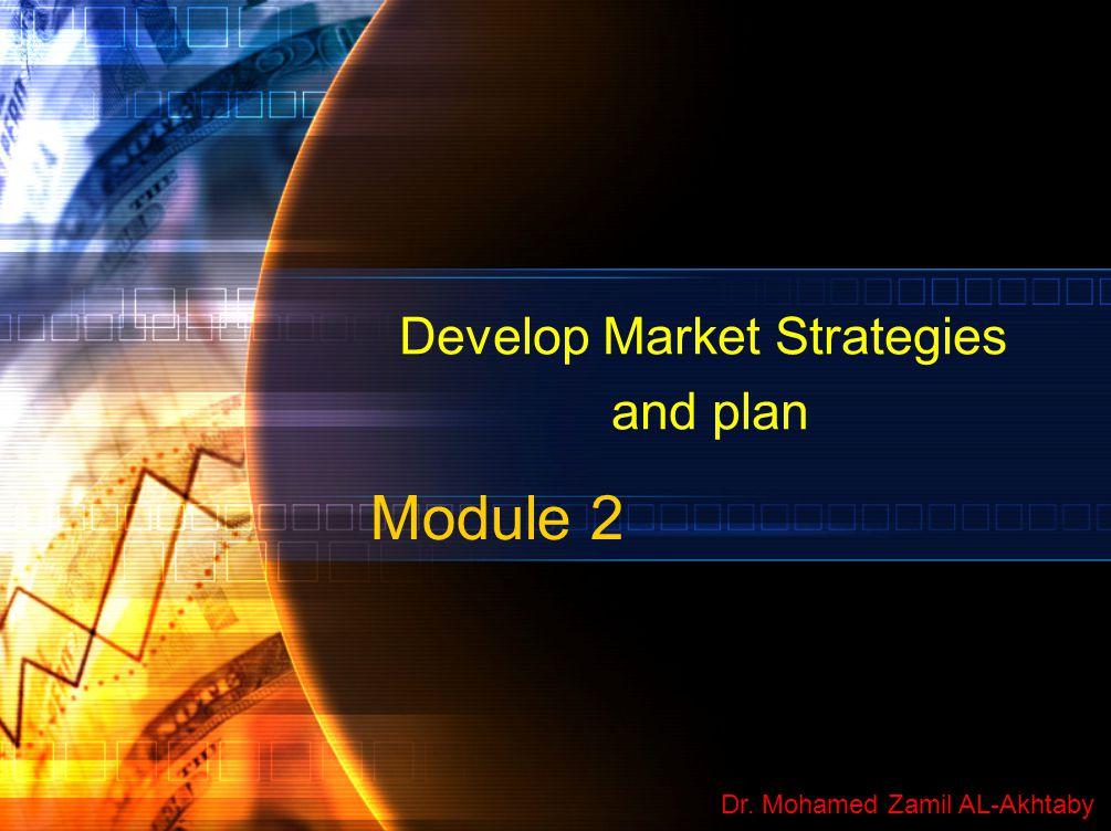 Develop Market Strategies and plan