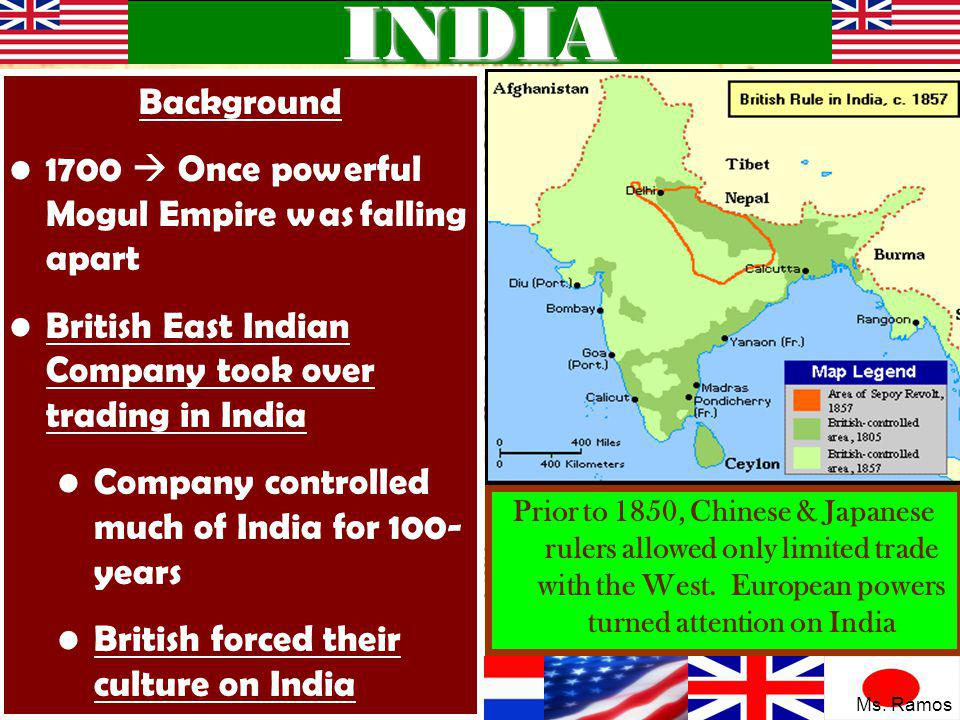 INDIA Background 1700  Once powerful Mogul Empire was falling apart