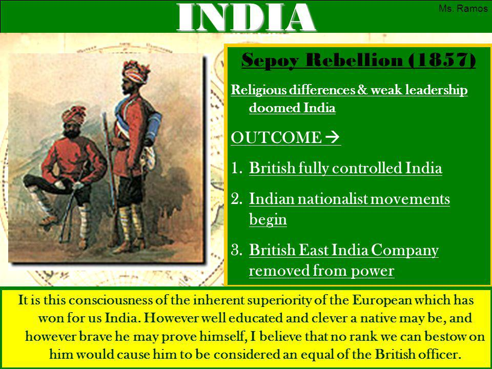INDIA Sepoy Rebellion (1857) OUTCOME  British fully controlled India