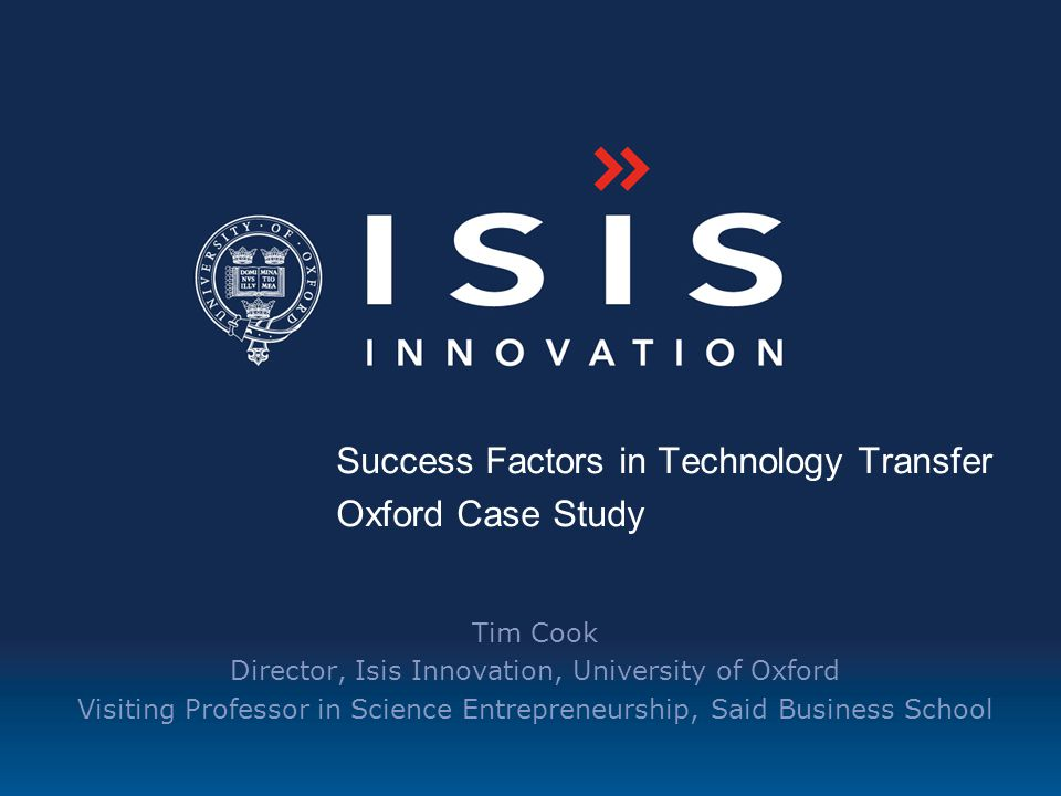 Success Factors in Technology Transfer Oxford Case Study