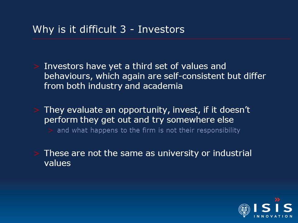 Why is it difficult 3 - Investors