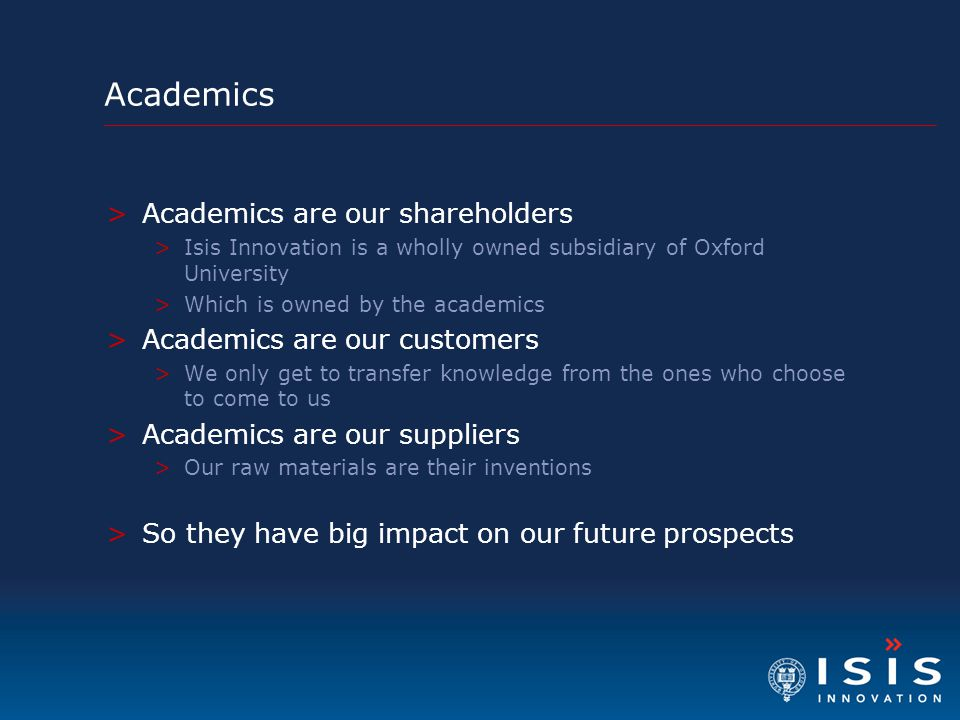 Academics Academics are our shareholders Academics are our customers