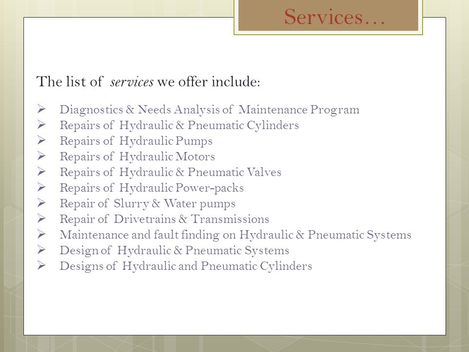 Services… The list of services we offer include: