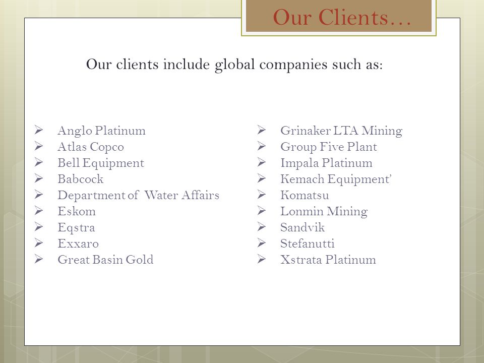 Our clients include global companies such as: