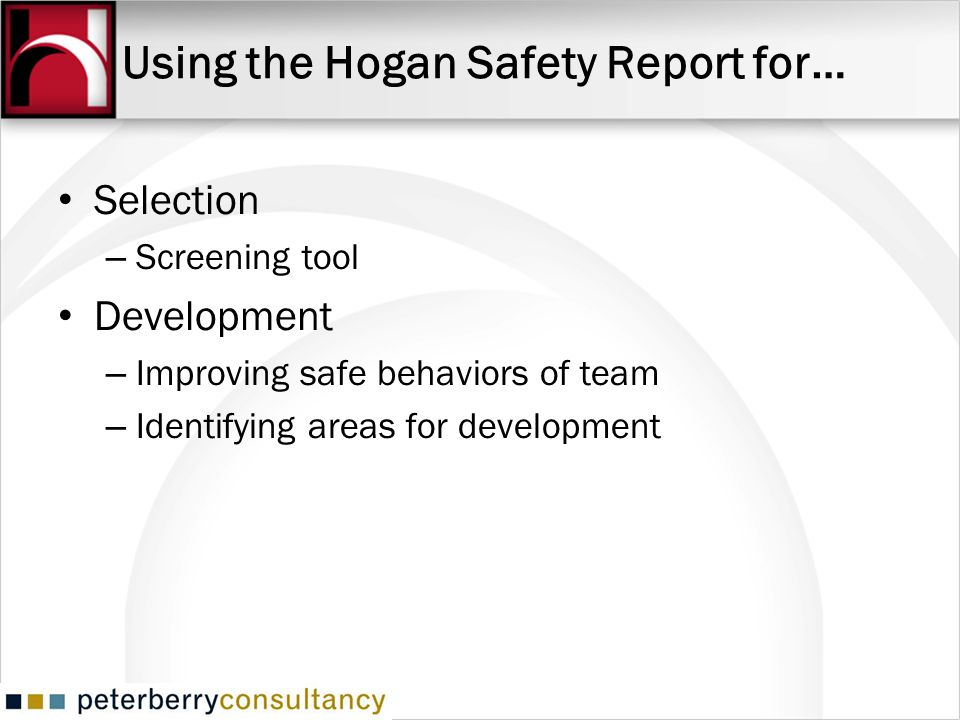 Using the Hogan Safety Report for…