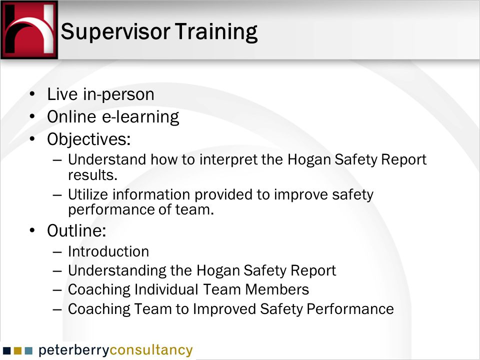 Supervisor Training Live in-person Online e-learning Objectives: