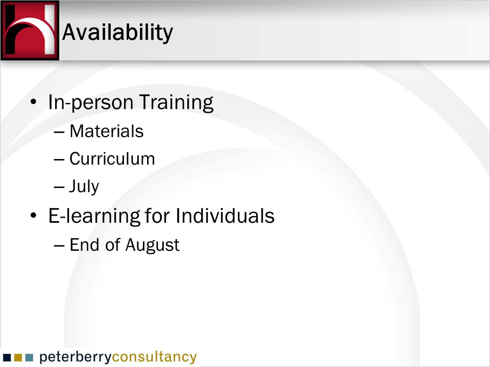 Availability In-person Training E-learning for Individuals Materials