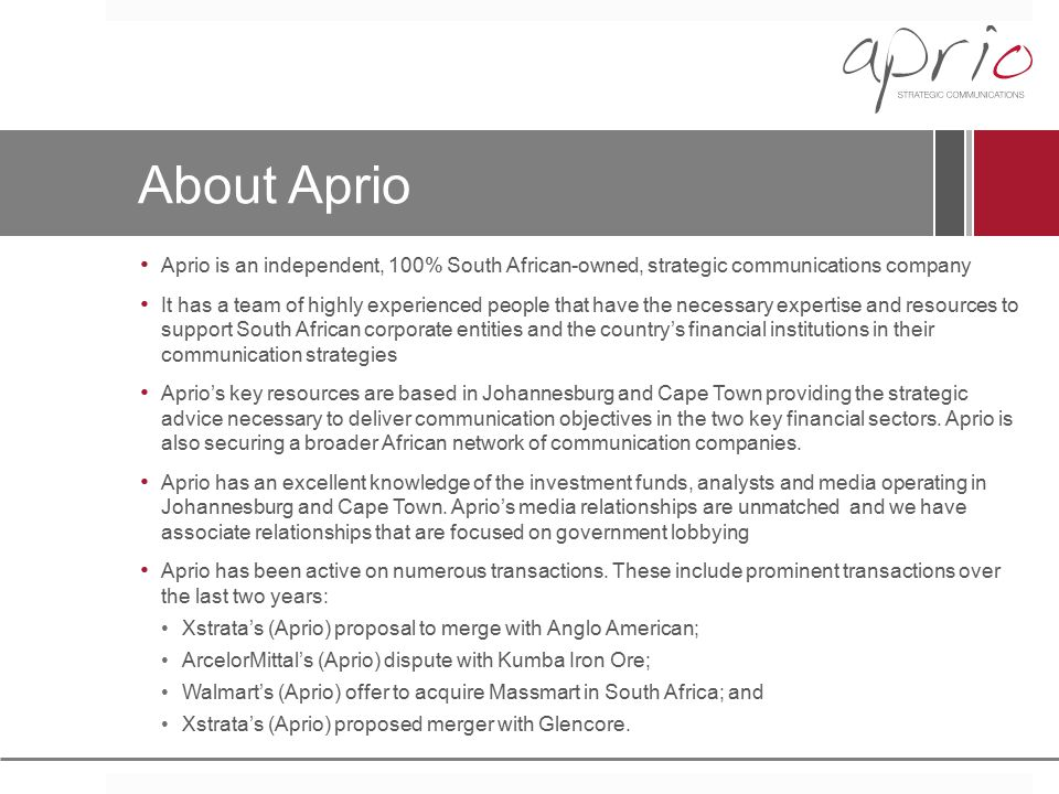 About Aprio Aprio is an independent, 100% South African-owned, strategic communications company.
