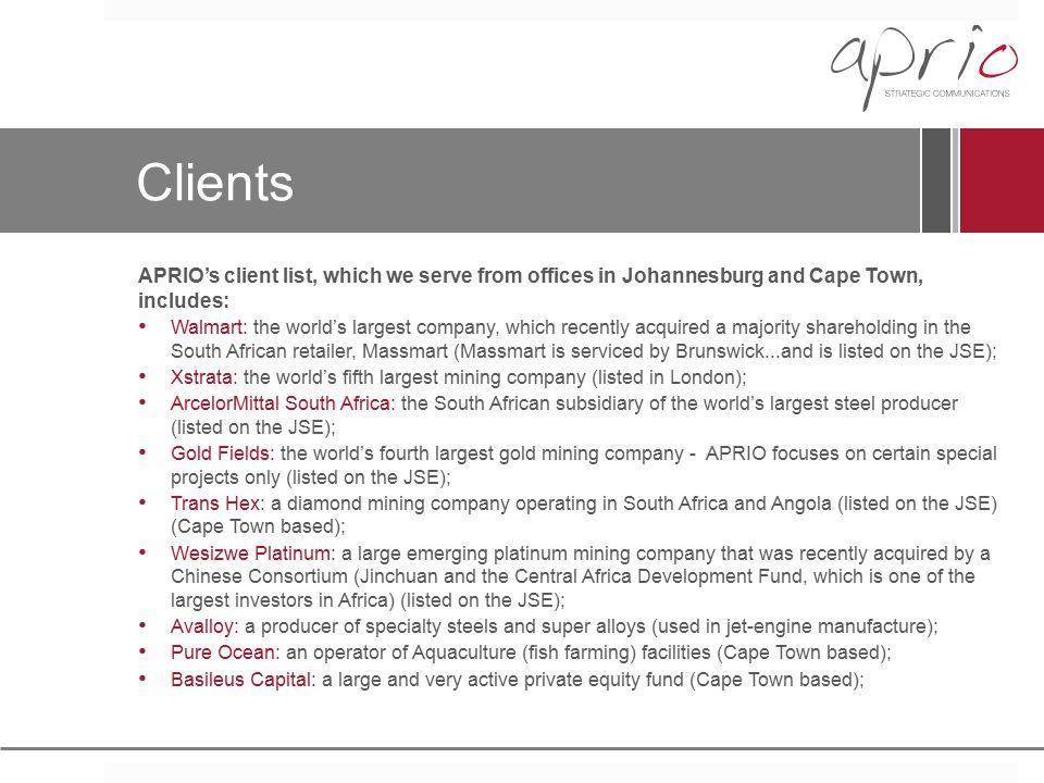 Clients APRIO's client list, which we serve from offices in Johannesburg and Cape Town, includes: