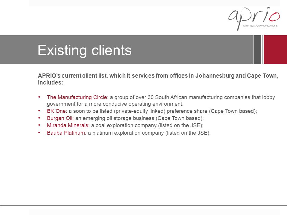Existing clients APRIO's current client list, which it services from offices in Johannesburg and Cape Town, includes: