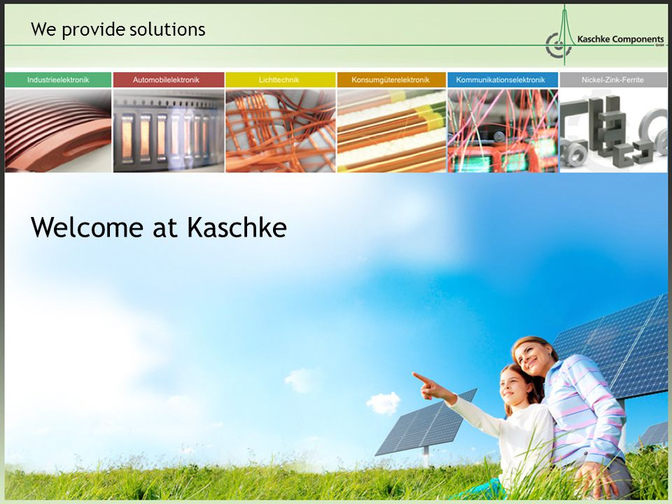 We provide solutions Welcome at Kaschke