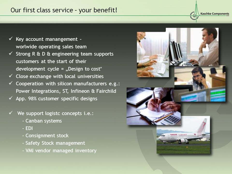 Our first class service – your benefit!