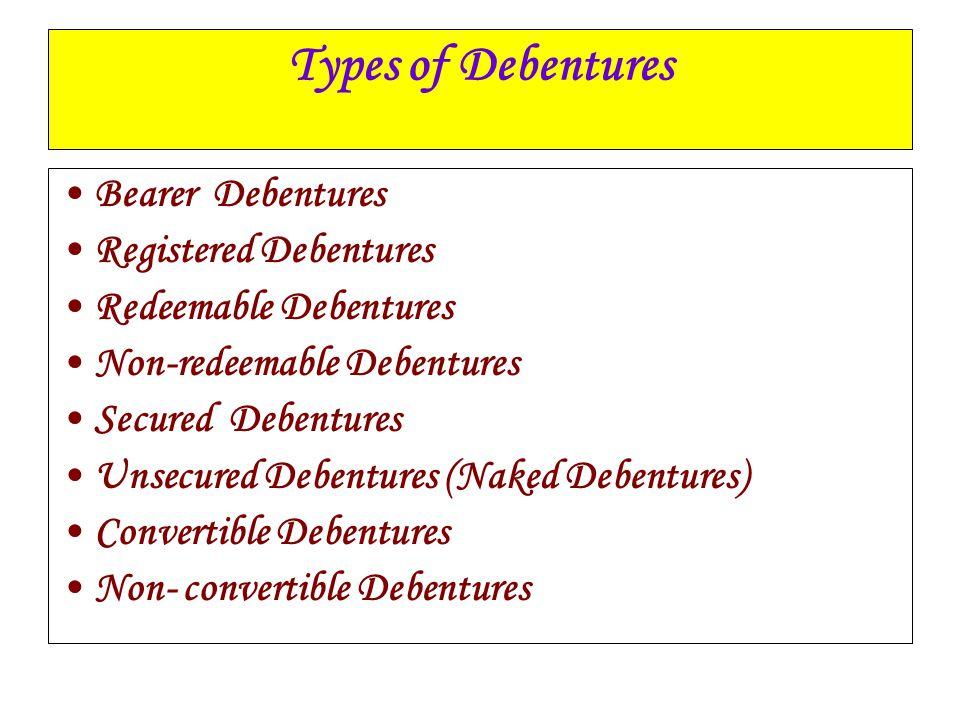 Types of Debentures Bearer Debentures Registered Debentures