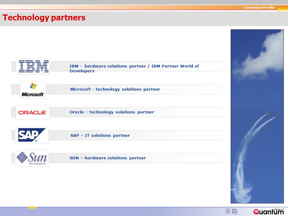Technology partners Technology partners. IBM - hardware solutions partner / IBM Partner World of Developers.