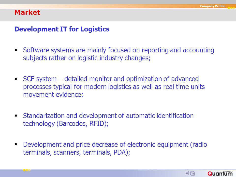 Market Development IT for Logistics. Software systems are mainly focused on reporting and accounting subjects rather on logistic industry changes;