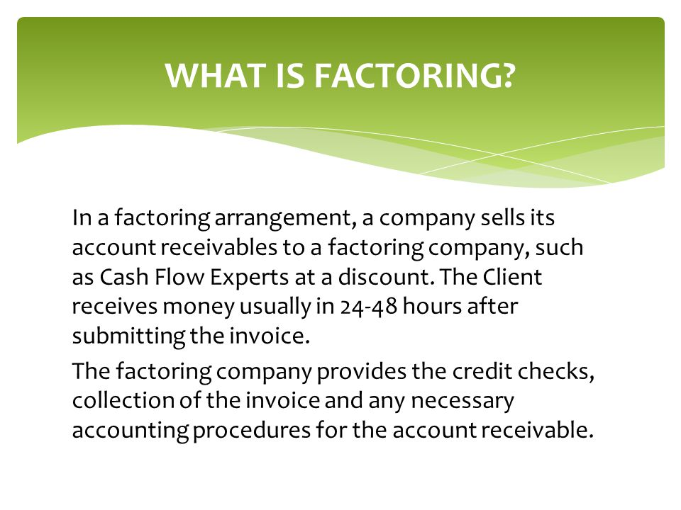 WHAT IS FACTORING