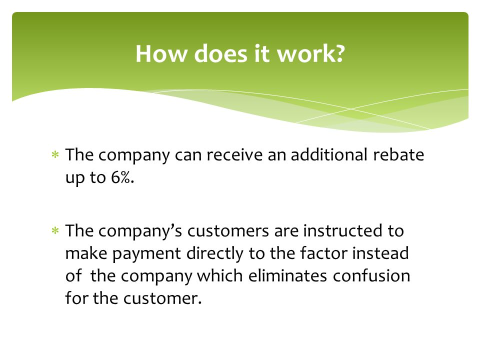 How does it work The company can receive an additional rebate up to 6%.